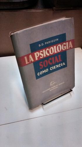 la psicología social como ciencia - b.d. pariguin