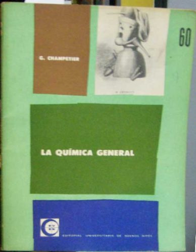 la quimica general - champetier, georges - eudeba - 1962