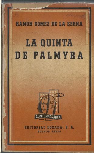 la quinta de palmyra . ramon  gomez  de la serna . 1era edic