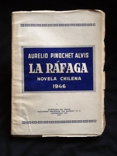 la ráfaga novela chilena - aurelio pinochet alvis