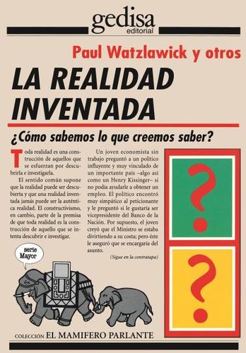 la realidad inventada, watzlawick, ed. gedisa