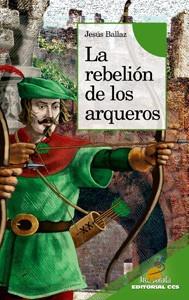 la rebelion de los arqueros(libro novela y narrativa)
