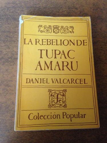 la rebelion de tupac amaru / daniel valcarcel