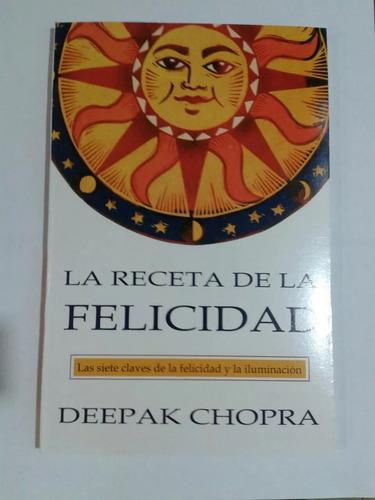 la receta de la felicidad. deepak chopra.