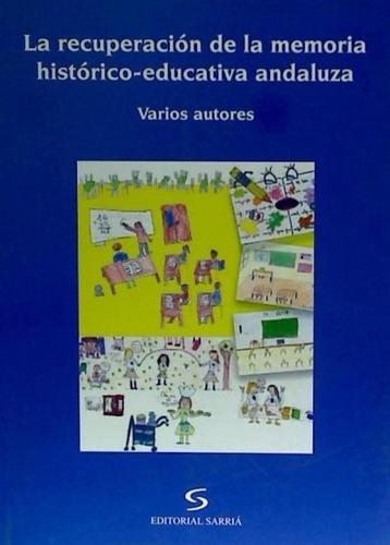 la recuperaci¿n de la memoria hist¿rico-educativa andaluza(l