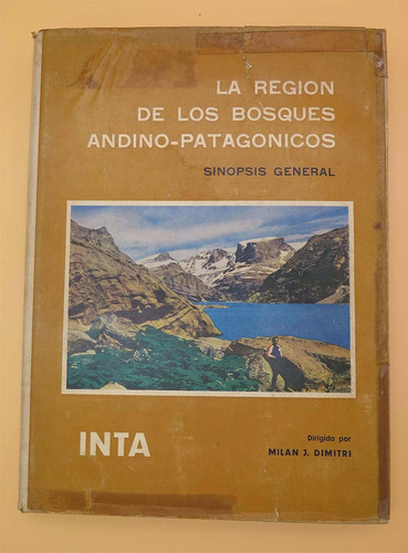 la región de los bosques andino-patagónicos - inta - dimitri