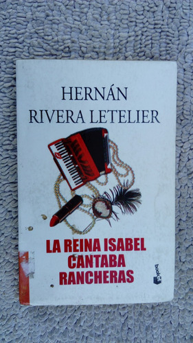 la reina isabel cantaba rancheras - hernan rivera letelier