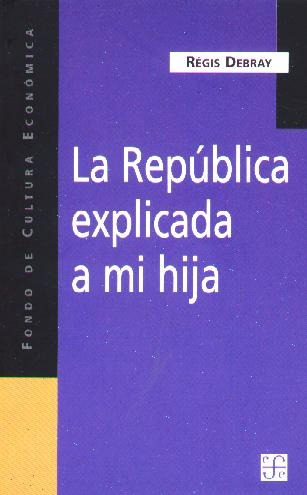 la república explicada a mi hija / régis debray