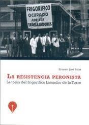 la resistencia peronista - ernesto salas