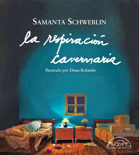 la respiración cavernaria, schweblin, ed. pág. de espuma
