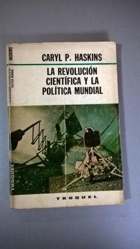 la revolución científica y la política mundial - haskins