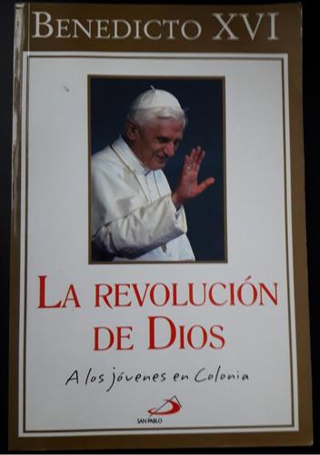 la revolución de dios a los jovenes en colonia benedicto xvi