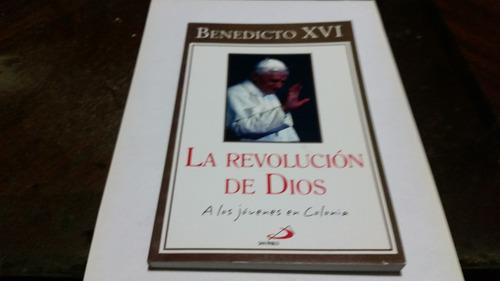 la revolucion de dios a los jovenes en colonia benedicto xvi