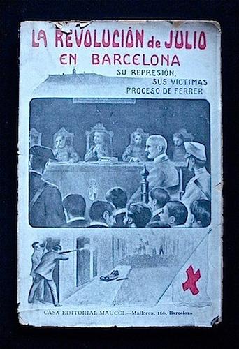la revolución de julio en barcelona - josé brissa, 1910