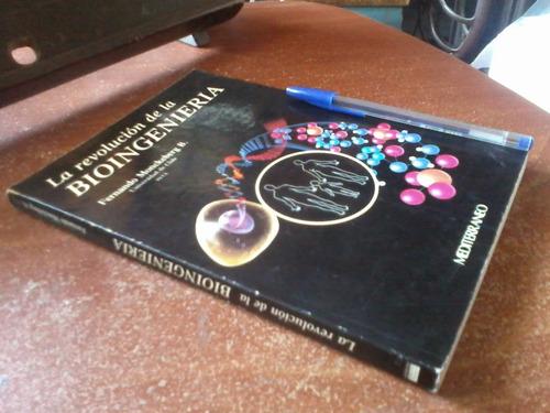 la revolución de la bioingeniería  f. monckeberg - muy bueno