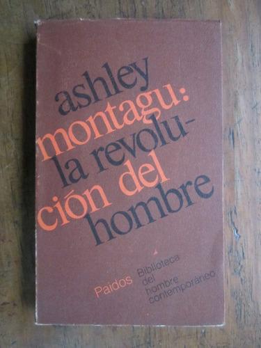 la revolucion del hombre - ashley montegu - editorial paidos