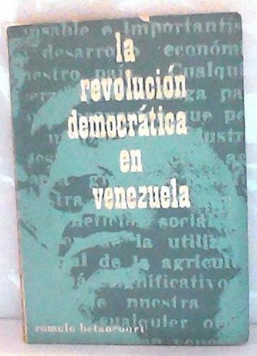 la revolucion democratica en venezuela de rómulo betancourt