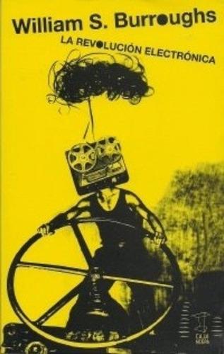 la revolución electrónica - william seward burroughs