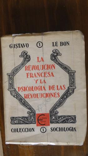 la revolución francesa y la psicologia de las revoluciones