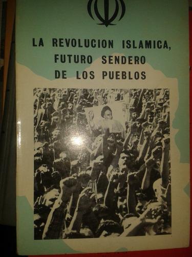 la revolucion islamica futuro sendero de los pueblos