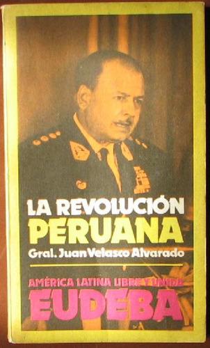 la revolucion peruana - velasco alvarado, juan (gral.)