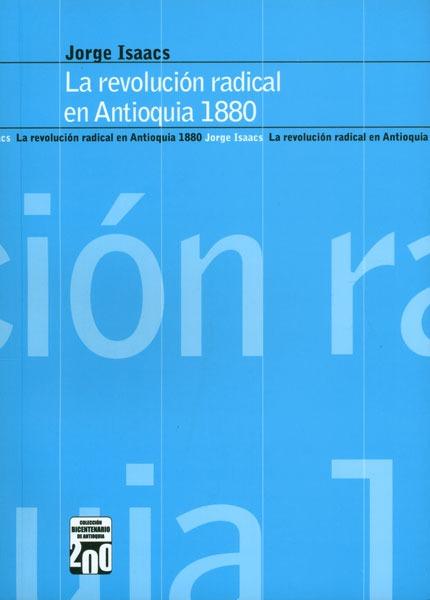 La Revolución Radical En Antioquia 1880 - $ 60.000 en Mercado Libre