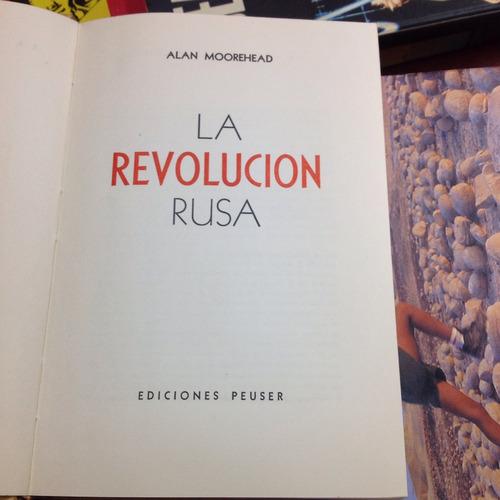 la revolución rusa. alan moorehead. editorial peuser.
