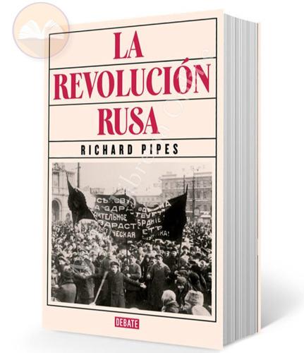 la revolución rusa - richard pipes