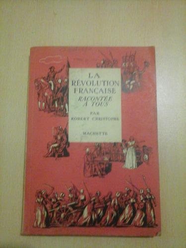 la revolution francaise racontee a tous par r. christophe