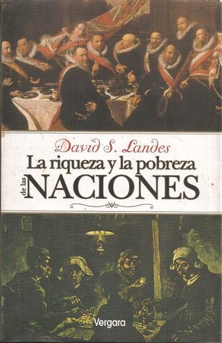 la riqueza y la pobreza de las naciones / david landes