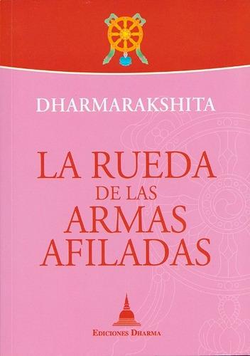 la rueda de las armas afiladas, dharmarakshita, dharma