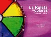 la ruleta de colores: versos para mimar(libro infantil y juv