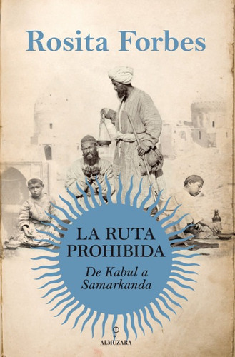 la ruta prohibida. de kabul a samarkanda.(libro novela y nar