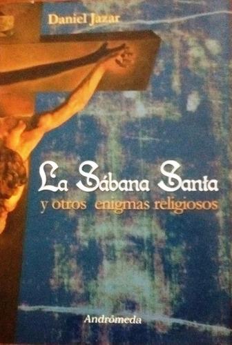 la sábana santa y otros enigmas religiosos daniel jazar