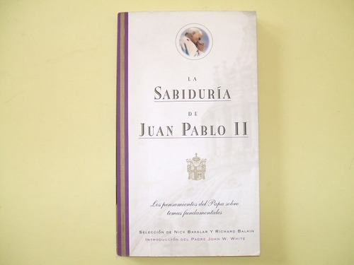 la sabiduría de juan pablo ii - papa religion catolica