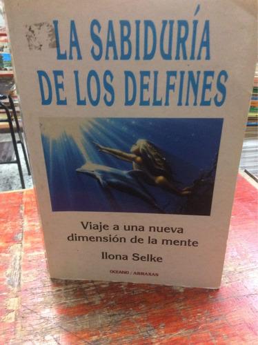 la sabiduría de los delfines - ilona selke