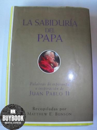 la sabiduria del papa palabras de juan pablo ii libro