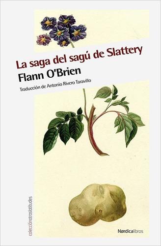 la saga del sagú de slattery - flann o´brien - nordica