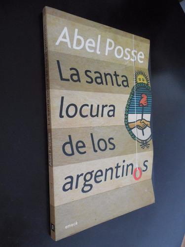 la santa locura de los argentinos abel posse