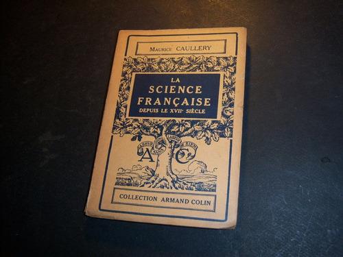 la science française depuis le xviie siècle . m caullery