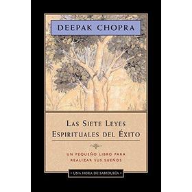 La Siete Leyes Espirituales Del Exito M D Deepak Chopra