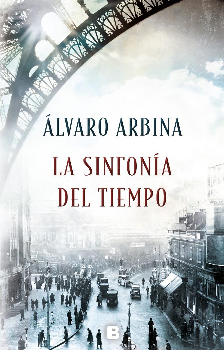La Sinfonía Del Tiempo - Álvaro Arbina - Ediciones B -   799 002c35bf05b7