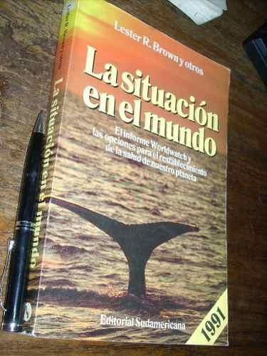 la situación en el mundo lester r brown y otros sudamericana