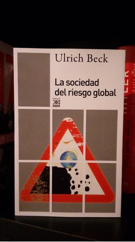 la sociedad del riesgo global ulrich beck