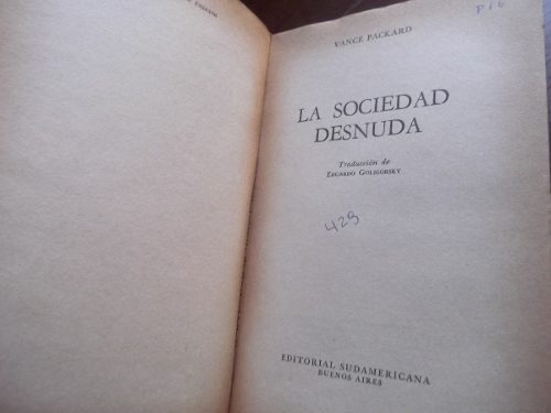 la sociedad desnuda vance packard editorial suramericana