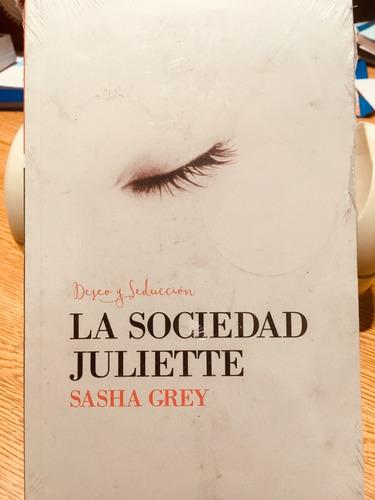 la sociedad juliette - sasha grey - libro - nuevo