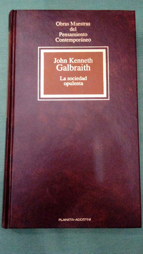 la sociedad opulenta.  galbraith.