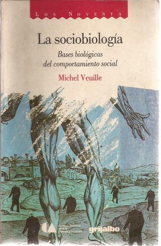 la sociobiología. michel veuille. grijalbo. méxico, 1990.