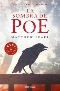 la sombra de poe - matthew pearl
