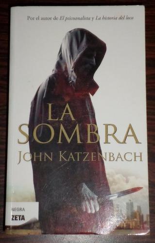la sombra - john katzenbach. libro fisico
